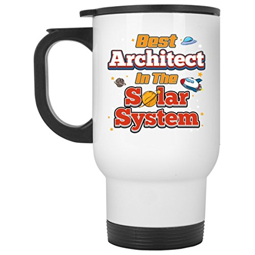 Architect Mug-Best Architect In The Solar System-Architect Travel Mug Architect Gifts by Hobbie Gear
