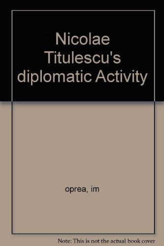 Nicolae Titulescu's diplomatic activity (Bibliotheca historica Romaniae. Studies, No. 22)