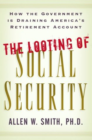 The Looting of Social Security: How the Government is Draining America's Retirement Account