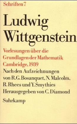 Schriften: Wittgensteins Vorlesungen über die Grundlagen der Mathematik, Cambridge, 1939