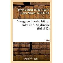 Voyage En Islande, Fait Par Ordre de S. M. Danoise. Atlas