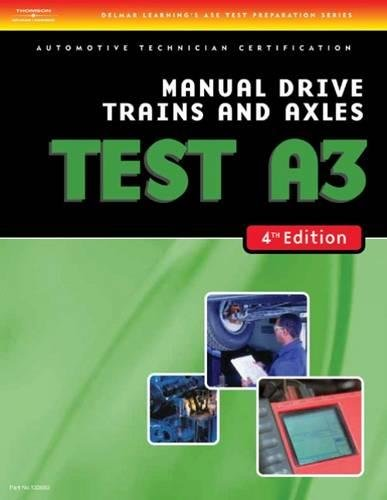 Ase Test Preparation A3  Manual Drive Trains And Axles  4Th Ed