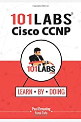 101 Labs - Cisco CCNP: Hands-on Practical Labs for the SWITCH, ROUTE and TSHOOT Exams Paperback