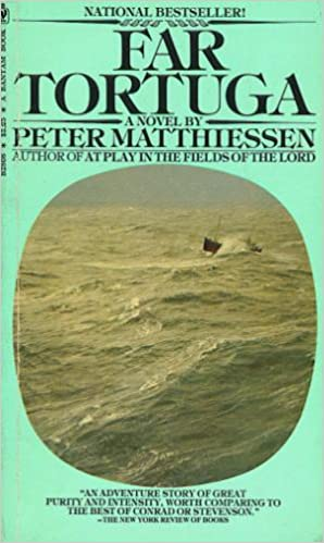 Far Tortuga At Play In The Fields Of The Lord Peter Matthiessen
