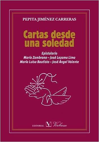 Cartas desde una soledad: Epistolario: María Zambrano, José