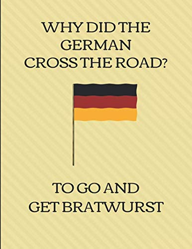 Why Did The German Cross The Road? To Go And Get Bratwurst: 2019-2023 Five Year Diary Planner by Incredi Note