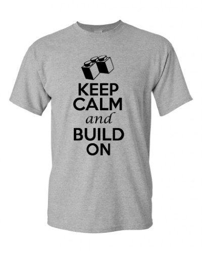 Keep Calm And Build On Adult Unisex T-Shirt Tee