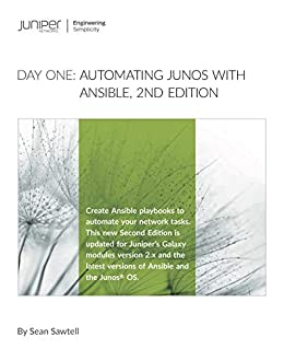 Day One: Automating Junos® with Ansible, 2nd Edition