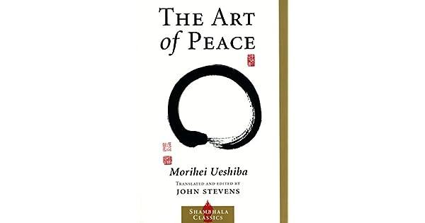 The art of peace shambhala classics ebook morihei ueshiba john the art of peace shambhala classics ebook morihei ueshiba john stevens amazon loja kindle fandeluxe Images