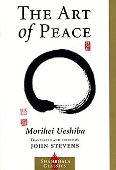 The Art of Peace (Shambhala Classics) by [Ueshiba, Morihei]