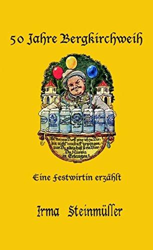 50 Jahre Bergkirchweih (German Edition) PDF