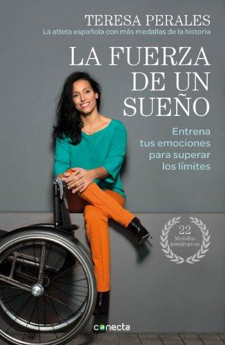 La fuerza de un sueño: Entrena tus emociones para superar los límites (Spanish Edition