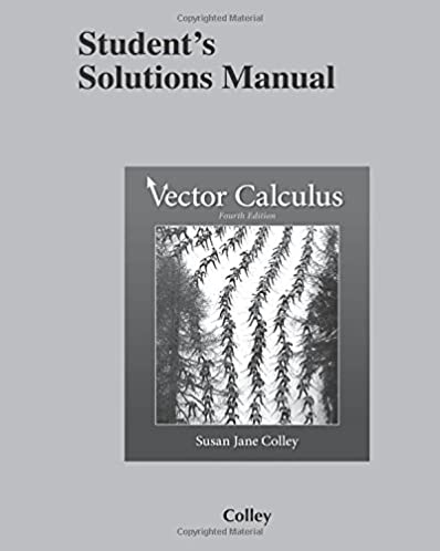student s solutions manual for vector calculus susan j colley rh amazon com vector calculus susan jane colley solutions manual pdf rogawski multivariable calculus solutions manual pdf
