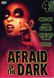 Afraid of the Dark: Broken Skull / Mansion of Madness / Malibu Beach Vampires / Creeptales