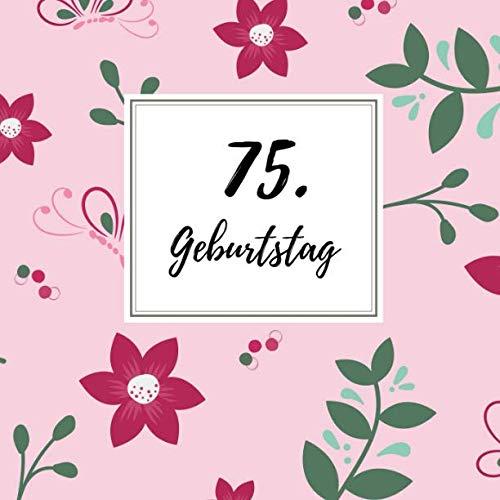 75. Geburtstag: Gästebuch zum Selbstgestalten und Eintragen von Glückwünschen   Format 21,5 x 21,5 cm   Motiv: Schmetterling (German Edition) (Herren-schmetterling)