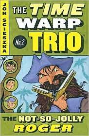 The Not-So-Jolly Roger (The Time Warp Trio Series #2) by Jon Scieszka, Lane Smith (Illustrator)