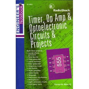 Timer, Op Amp & Optoelectronic Circuits & Projects (Engineer's Mini Notebook)