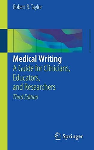 Medical Writing: A Guide for Clinicians, Educators, and Researchers - http://medicalbooks.filipinodoctors.org