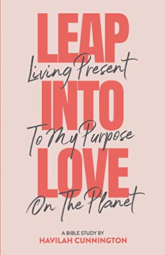 Leap into Love: Living Present to my Purpose on the - Living Present