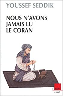 Nous n'avons jamais lu le Coran par Seddik