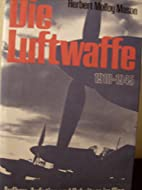 Die Luftwaffe 1918 - 1945 - Zeitgeschichte:…