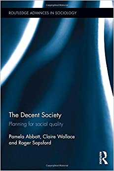 The Decent Society: Planning for Social Quality (Routledge Advances in Sociology)