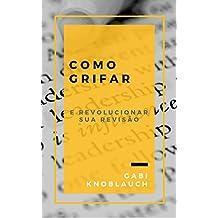 Como Grifar? : E Revolucionar Sua Revisão (Portuguese Edition)