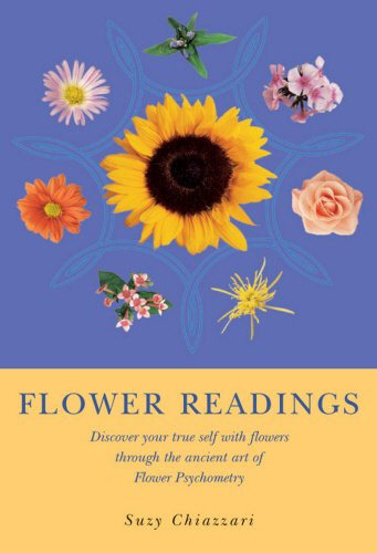 Download Flower Readings: Discover Your True Self with Flowers Through the Ancient Art of Flower Psychometry pdf