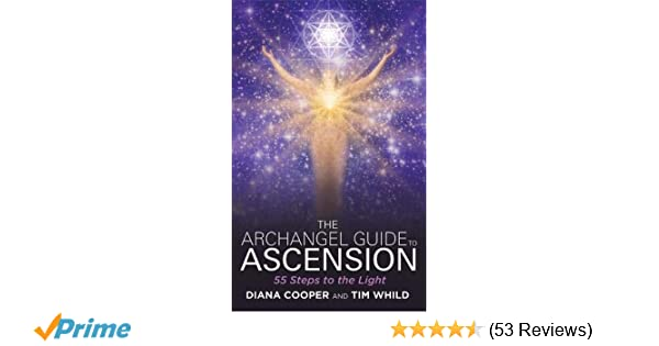 The Archangel Guide to Ascension: 55 Steps to the Light