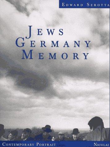 Jews Germany Memory: A Contemporary Portrait