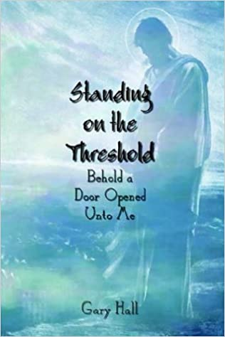 Book Standing on the Threshold: Behold a Door Opened Unto Me