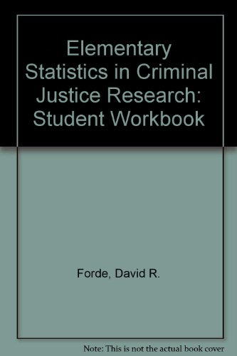 Workbook for Fox and Levin, Elementary Statistics in Criminal Justice: The Essentials
