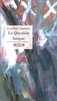 La question basque par Jean-Marie Izquierdo