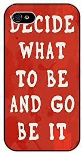 Decide what to be and go be it - iPhone 4 / 4s black plastic case / Life, dreamer's inspirational and motivational quotes