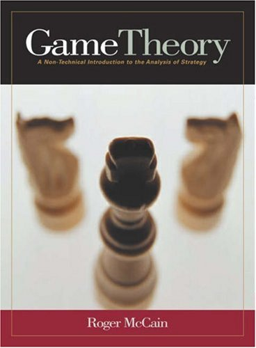 Game Theory: A Non-Technical Introduction to the Analysis of Strategy (Game Mccain Theory)