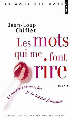 Livre gratuits Les mots qui me font rire : Et autres cocasseries de la langue française epub, pdf