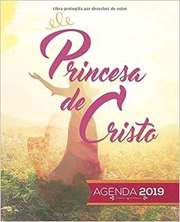 Princesa de Cristo: Agenda 2019 (Spanish Edition): Migdalia ...