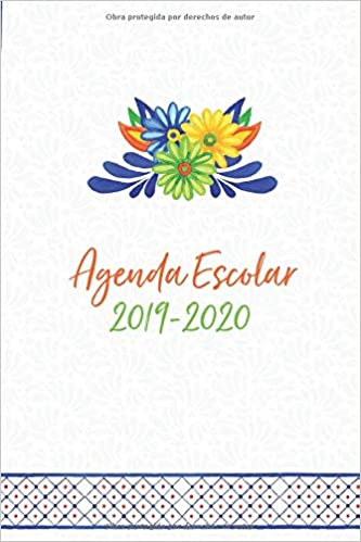Agenda Escolar 2019-2020: Diseño Mexicano Para ...