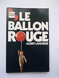 Le Ballon rouge : Illustré par les photos du film...