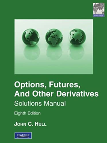 solutions manual for options futures other derivatives global rh amazon co uk solution manual john c hull Physics Solutions Manual