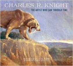 Cover for Richard Milner's Charles R. Knight: The Artist Who Saw Through Time shows a portion of Knight's painting of a saber-toothed tiger snarling on a cliff.