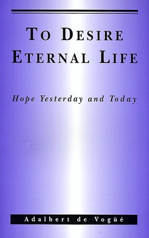 To Desire Eternal Life: Hope Yesterday and