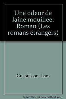 Une odeur de laine mouillée : roman, Gustafsson, Lars
