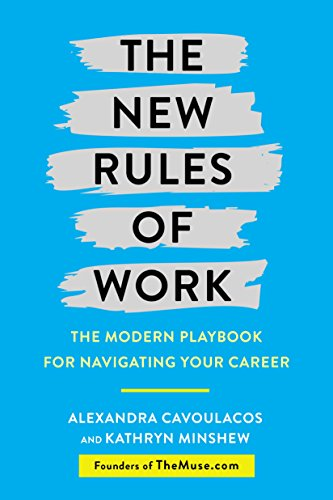 Amazon the new rules of work the modern playbook for the new rules of work the modern playbook for navigating your career by cavoulacos malvernweather Choice Image
