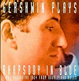 Gershwin: Rhapsody in Blue - First recording from rare piano rolls; American in Paris - for 2 pianos from unpublished original score; Promenade for piano and orchestra (from Shall We Dance)