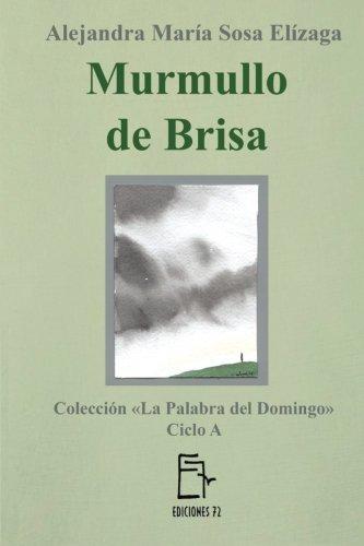 Murmullo de brisa (La Palabra del Domingo) (Volume 1) (Spanish Edition) [Alejandra Maria Sosa Elizaga] (Tapa Blanda)