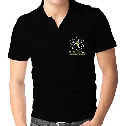 Teeburon If Chicago were easy, it would be called Quantum Mechanics Polo - Hooded Shirt Quantum