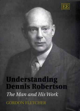 Download Understanding Dennis Robertson: The Man and His Work pdf epub