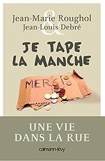 Je tape la manche : une vie dans la rue, Roughol, Jean-Marie