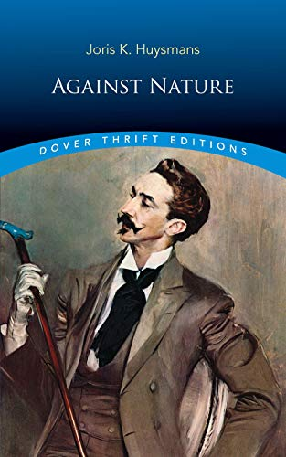 Against Nature (Dover Thrift Editions) by [Huysmans, Joris K.]